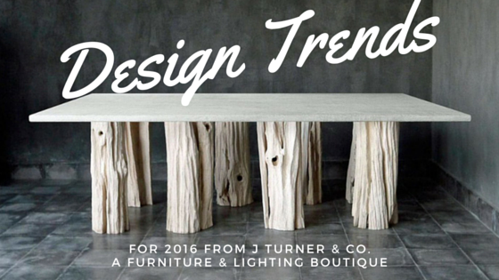 design-trends-for-2016-from-J-Turner-and-Co-furniture-and-lighting-boutique-ponte-vedra-beach
